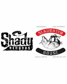 Shady Records and signees SLAUGHTERHOUSE! !