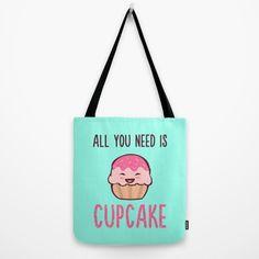 Cupcake is LIFE Tote Bag