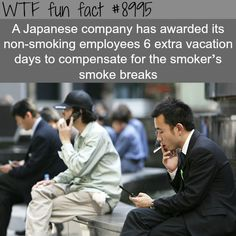 Well done, Japan!Japanese company gives 6 extra vacation days for non-smokers - fun fact Wtf Fun Facts, True Facts, Funny Facts, Random Facts, Random Things, The More You Know, Did You Know, What The Fact, Mind Blowing Facts