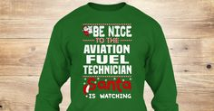 Discover Aviation Fuel Technician Long Sleeve T-Shirt only on Teespring - Free Returns and 100% Guarantee - Be Nice To The Aviation Fuel Technician Santa...