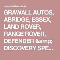 GRAWALL AUTOS, ABRIDGE, ESSEX, LAND ROVER, RANGE ROVER, DEFENDER & DISCOVERY SPECIALISTS