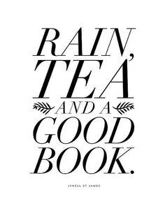 Chuva, chá e um bom livro.