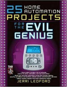 25 Home Automation Projects for the Evil Genius by Jerri Ledford. $17.98. http://www.letrasdecanciones365.com/detailp/dpkvj/Bk0v0j1xQpQs9MfEgWm.html