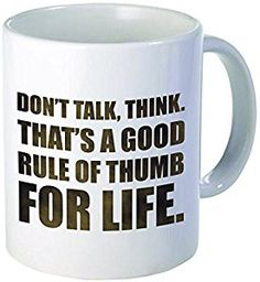 "Funny ""Don't talk, think. That's a good rule of thumb for life"", 11OZ Coffee Mug Novelty, Office, Job. By Aviento"
