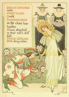 Sweet william and marygold, by Walter Crane. Illustration taken from A Floral Fantasy in an Old English Garden, Harper, 1898.  Via archive.org