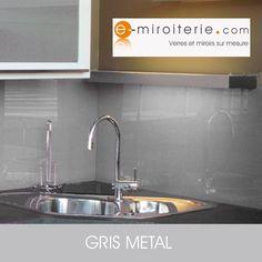 Crédence de cuisine en VERRE LAQUE sur mesure. GRIS METAL. Decor, Deco, Home Decor, Metal, Sink