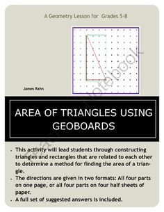 AREA OF TRIANGLES USING GEOBOARDS from jamesrahn on TeachersNotebook.com -  (8 pages)  - This activity will lead students through constructing triangles and rectangles that are related to each other to determine a method for finding the area of a triangle.