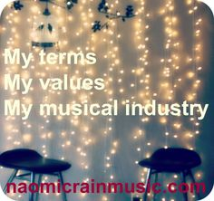 naomicrainmusic.com: My terms, my values, my musical industry