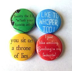Best movie ever! Buddy the Elf Pinback Button Set of 4 by NudeAndLoiteringTees, $4.00   - idea for dad