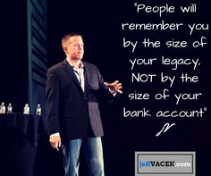 What is your legacy? http://jeffvacek.com <<-- active in my bio #truth #success #entrepreneurs #BusinessSuccess #SuccessMindset #QuoteOfTheDay