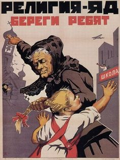"""Bolshevik propaganda poster: """"Religion is poison, take care of the children"""". Yes, we know that it's possible to criticise schools as well as religion. But the poster seems kind of appropriate. Communist Propaganda, Propaganda Art, In Soviet Russia, Political Posters, Socialist Realism, Anti Religion, Soviet Art, Atheism, Vintage Posters"""