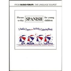 Phrase-a-day Spanish for Young Children CD & Color Book (Spanish Edition)