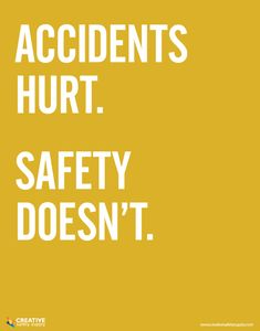 Accidents Hurt Safety Poster Creative Safety Supply believes in the power of visual safety aids. This latest poster from our design team derives straight from our core values. Road Safety Quotes, Road Safety Slogans, Road Safety Poster, Health And Safety Poster, Safety Posters, Safety Meeting, Lab Safety, Driving Safety, Safety At Work