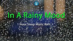 """In A Rainy Mood"" 1 Hour Sleep Music Rain Plus Music"