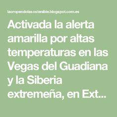 Activada la alerta amarilla por altas temperaturas en las Vegas del Guadiana y la Siberia extremeña, en Extremadura