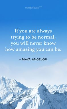 """9 Thoughts To Inspire Adventure - """"If you are always trying to be normal, you will never know how amazing you can be."""" -Maya Angelou #quote"""