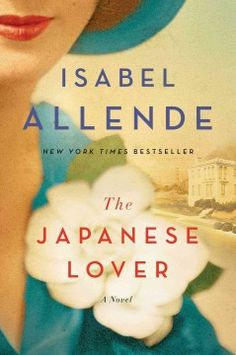 The Japanese lover : a novel by Isabel Allende. Click the cover image to check out or request the literary fiction kindle.