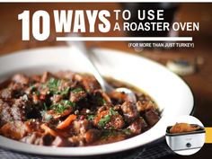 10 Ways to Use a Roaster Oven (for more than just Thanksgiving turkey). Who knew the roaster oven was so versatile?