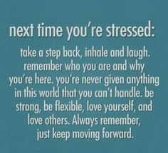move forward, remember this, god, schools, quotes, keep swimming, stress, deep breath, keep moving forward