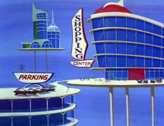 Googie galore in the Jetson's time! The Jetson's Shopping Center - Googie Architecture