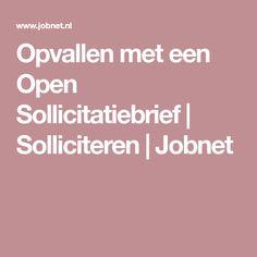 Opvallen met een Open Sollicitatiebrief   Solliciteren   Jobnet