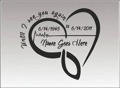 In Loving Memory Heart Beat / SINGLE / Vinyl Vehicle Custom Remembrance Until I See You Again Memorial Decal Sticker - tattoo - Oma Tattoos, Daddy Tattoos, Mother Tattoos, Future Tattoos, Body Art Tattoos, Rip Tattoos For Mom, Tatoos, Tattoos Skull, Tattoo Arm