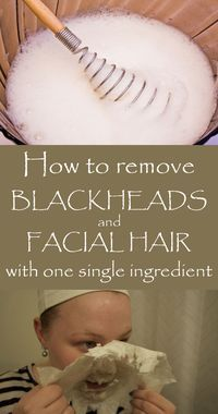 Learn how to remove blackheads and facial hair with one single ingredient.