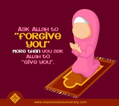 ask Allah to forgive more