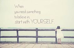 When you need something to believe in, start with YOURSELF. #inspiration #motivation #ttc #infertility