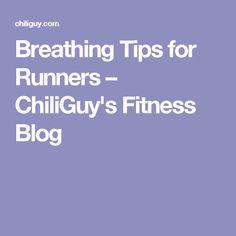 Breathing Tips for Runners – ChiliGuy's Fitness Blog