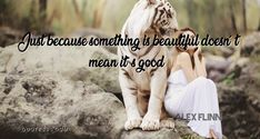 Just because something is beautiful doesn´t mean it´s - Alex Flinn quote at QuoteSSS Inspirational Quotes, Movies, Movie Posters, Life Coach Quotes, Film Poster, Inspiring Quotes, Films, Popcorn Posters, Film Posters