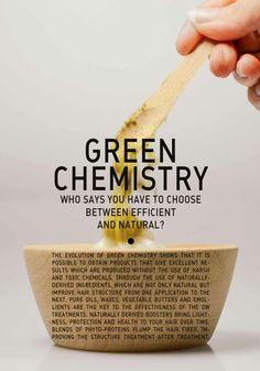 Green Chemistry, It just makes sense.