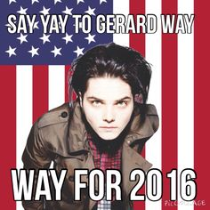 ATTENTION ANYBODY THAT LIKES GERARD WAY!!!! The #wayfor2016 has been trending on Instagram and I want to get it going on Pinterest!!! Please join my WayFor2016 board where we can post stuff about this!!!!