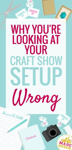 When you're setting up your table for a craft show, you likely stand at the front, placing your items. Once you're done, you stand back as though you're going to snap a picture, focusing on the most important subject of the show: your booth ;) There are a few issues with looking at it from that perspective, which I explain in this article.