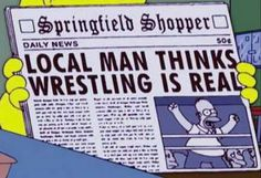 Simpsons: Local Man Thinks Wrestling Is Real (Springfield Shopper)