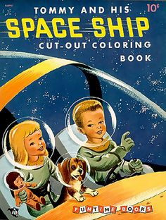 Another beautiful image of children exploring space. While I don't collect other coloring books, those with space images seem to evoke more. Arte Sci Fi, Sci Fi Art, Images Vintage, Vintage Posters, Science Fiction Kunst, Vintage Coloring Books, Space Toys, Vintage Space, Space Race