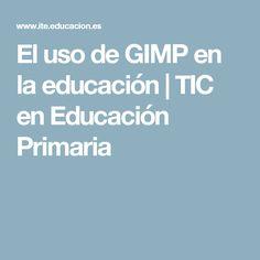 El uso de GIMP en la educación   TIC en Educación Primaria