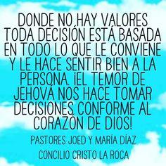 Donde no hay valores toda decisión está basada en todo lo que le conviene y le hace sentir bien a la persona. ¡El temor de Jehová nos hace tomar decisiones conforme al corazón de Dios!