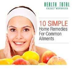 10 Simple Home Remedies For Common Ailments | Health Total