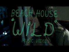 "Beach House - ""Wild"" (Official Music Video)"