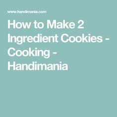 How to Make 2 Ingredient Cookies - Cooking - Handimania
