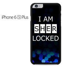 I'm Sherlocked Iphone 6 Plus Iphone 6S Plus Case
