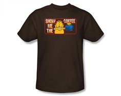 #garfield #popfunk This design is available as a Tshirt here: http://www.popfunk.com/mens-tees/garfield/garfield-classic/garfield-show-me-the-coffee.html