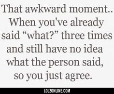 That Awkward Moment When You Ve Already Said What#funny #lol #lolzonline