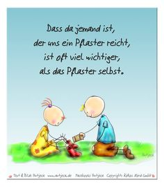 Dass da jemand ist, der uns ein Pflaster reicht, ist oft viel wichtiger, als das Pflaster selbst. Relationship Quotes, Life Quotes, Relationships, Family Support, Life Philosophy, Sweet Quotes, Life Partners, Jaba, Work Inspiration