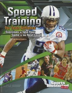 Speed Training for Teen Athletes: Exercises to Take Your Game to the Next Level (Sports Training Zone) by Shane Frederick, http://www.amazon.com/dp/1429679999/ref=cm_sw_r_pi_dp_sgPPqb1G84BGA