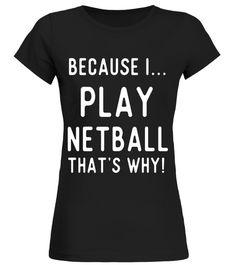 Funny Netball T Shirts Gifts Players I Play Netball Shirt.