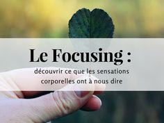 """Le Focusing est un outil psycho-thérapeutique conçu par Eugene Gendlin : un """"art d'être connecté à soi-même à travers les sensations"""""""