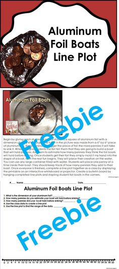 Freebie: This package includes aluminum foil boat activity and printable. Students build a boat out of aluminum foil, sink it with pennies, and then graph the results on a line plot.