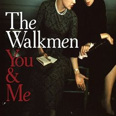 Album Review: The Walkmen - You & Me